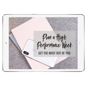 iPad Plan a High performance Week Get the Most out of You