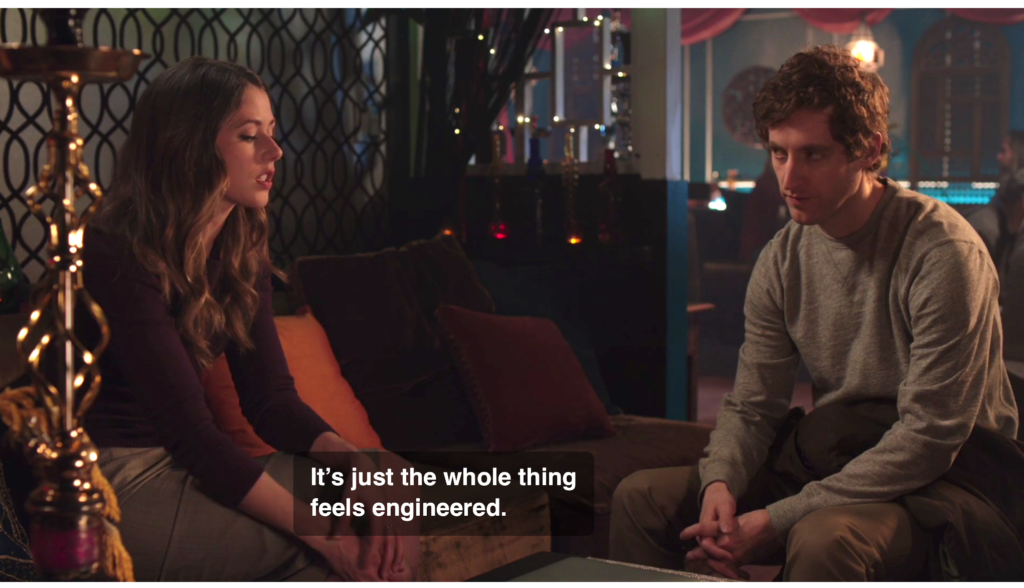 "Scene from Silicon Valley HBO where the female character says ""It's just the whole thing feels engineered"""